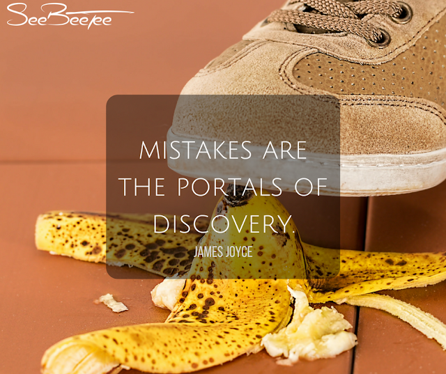 7. Mistakes are the portals of discovery. - James Joyce