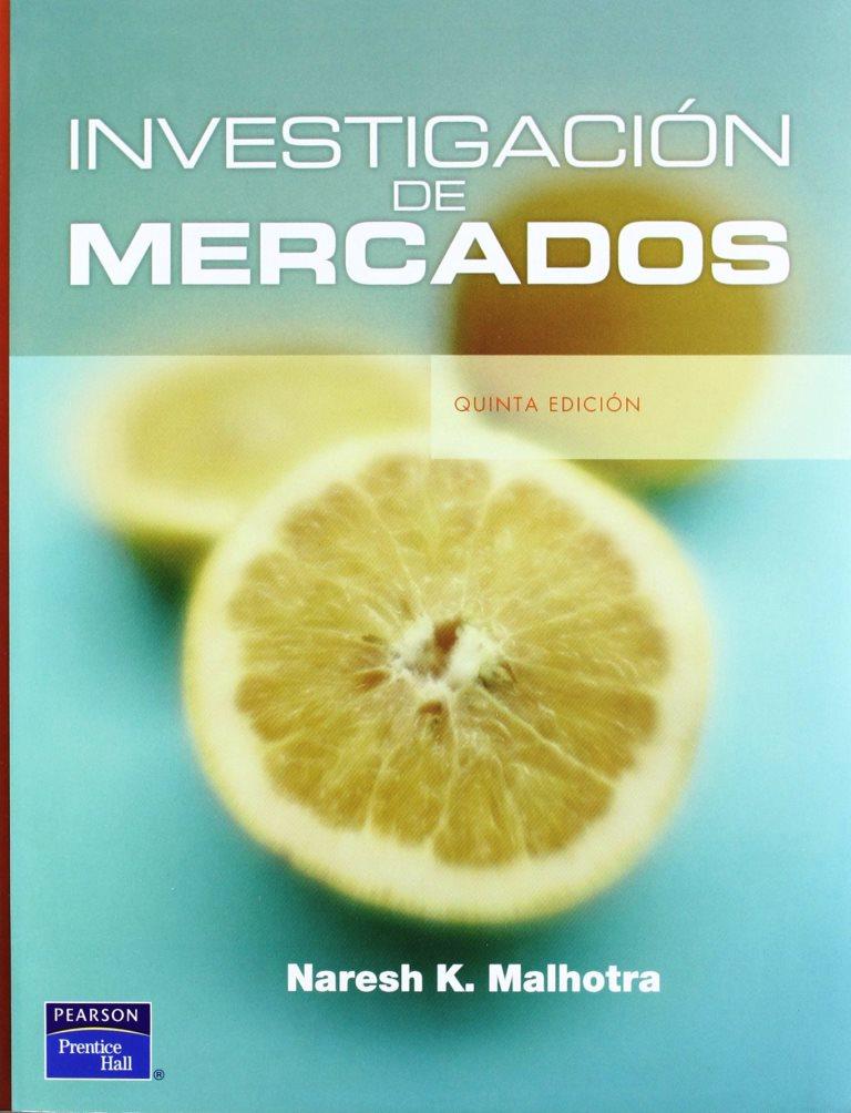 Investigación de mercados, 5ta Edición – Naresh K. Malhotra