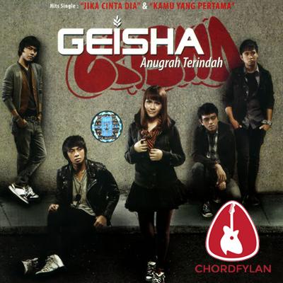 Lirik dan Chord Kunci Gitar Kamu Yang Pertama - Geisha