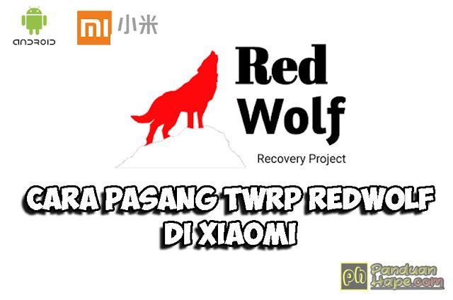 cara pasang twrp redwolf di xiaomi
