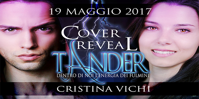 """[Cover reveal]: """"Tander: Dentro di noi l'energia dei fulmini"""" di Cristina Vichi"""