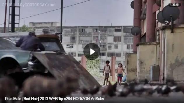CLIC PARA VER VIDEO Pelo Malo - PELICULA - Venezuela - 2013