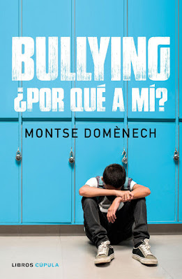 LIBRO - Bullying. ¿por qué a mí? Montse Doménech  (6 septiembre 2018)  COMPRAR ESTE LIBRO