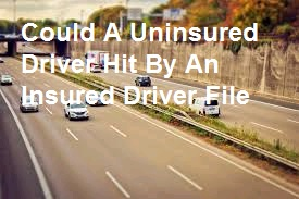 Could A Uninsured Driver Hit By An Insured Driver File a Claim?