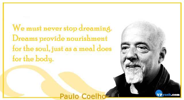We must never stop dreaming  Paulo Coelho Inspiring quotes