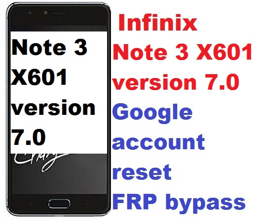 Infinix Note 3 X601 [Android 7.0] google account reset and FRP bypass