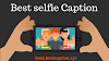 Best Selfie Captions & Selfie Quotes for Facebook & Instagram