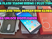 Cara Flash Xiaomi Redmi 5 Plus Vince Via MiFlash Tool Tanpa Unlock Bootloader