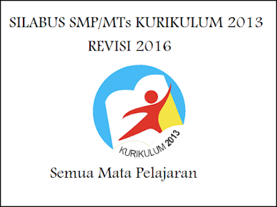 DOWNLOAD SILABUS SMP/MTs KURIKULUM 2013 REVISI 2016