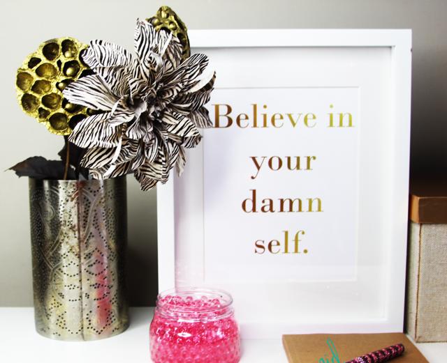 Believe In Your Damn Self