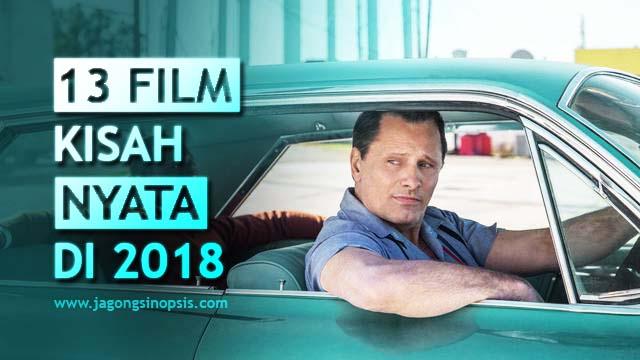 13 Film di 2018 Ini Dari Kisah Nyata, Mana Favoritmu?
