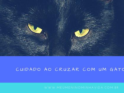 Cuidado ao cruzar com um gato preto