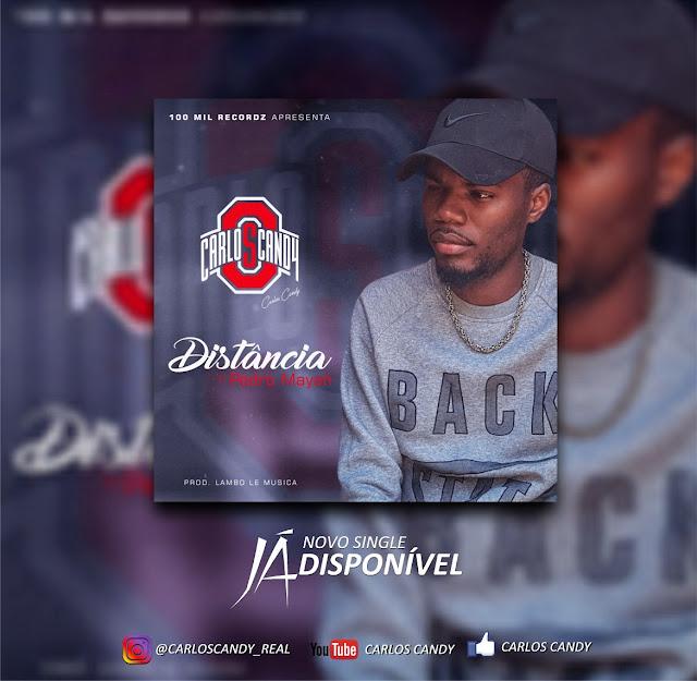 Carlos Candy - Distância (Feat Pedro Mayah)