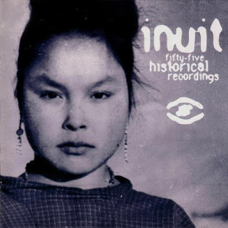 Inuit: 55 Historical Recordings, Sub Rosa