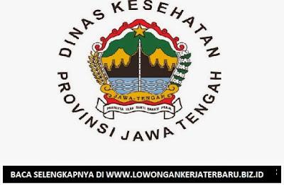 LOWONGAN KERJA ONLINE TERBARU DINAS KESEHATAN PROVINSI JAWA TENGAH TAHUN 2017