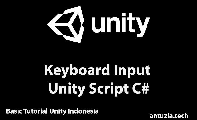 Basic Tutorial Unity Indonesia | Mengenal Input Keyboard Unity