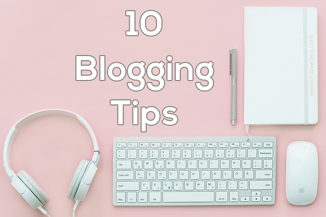 10 Blogging tips for begginers and expert