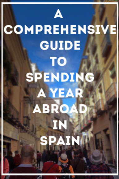 A Comprehensive Guide To Spending a Year Abroad in Spain