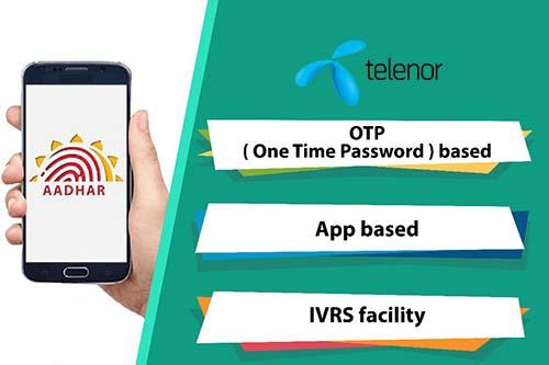 Link Aadhaar with Telenor through OTP based, App based & IVRS Facility Methods