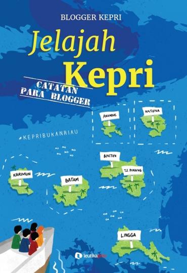 Jelajah Kepri (Catatan Para Blogger) Visit Kepri