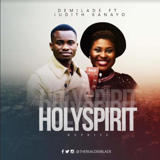 MUSIC: Demilade - ''Holy Spirit'' (Reprise) ft Judith Kanayo | @therealdemilade