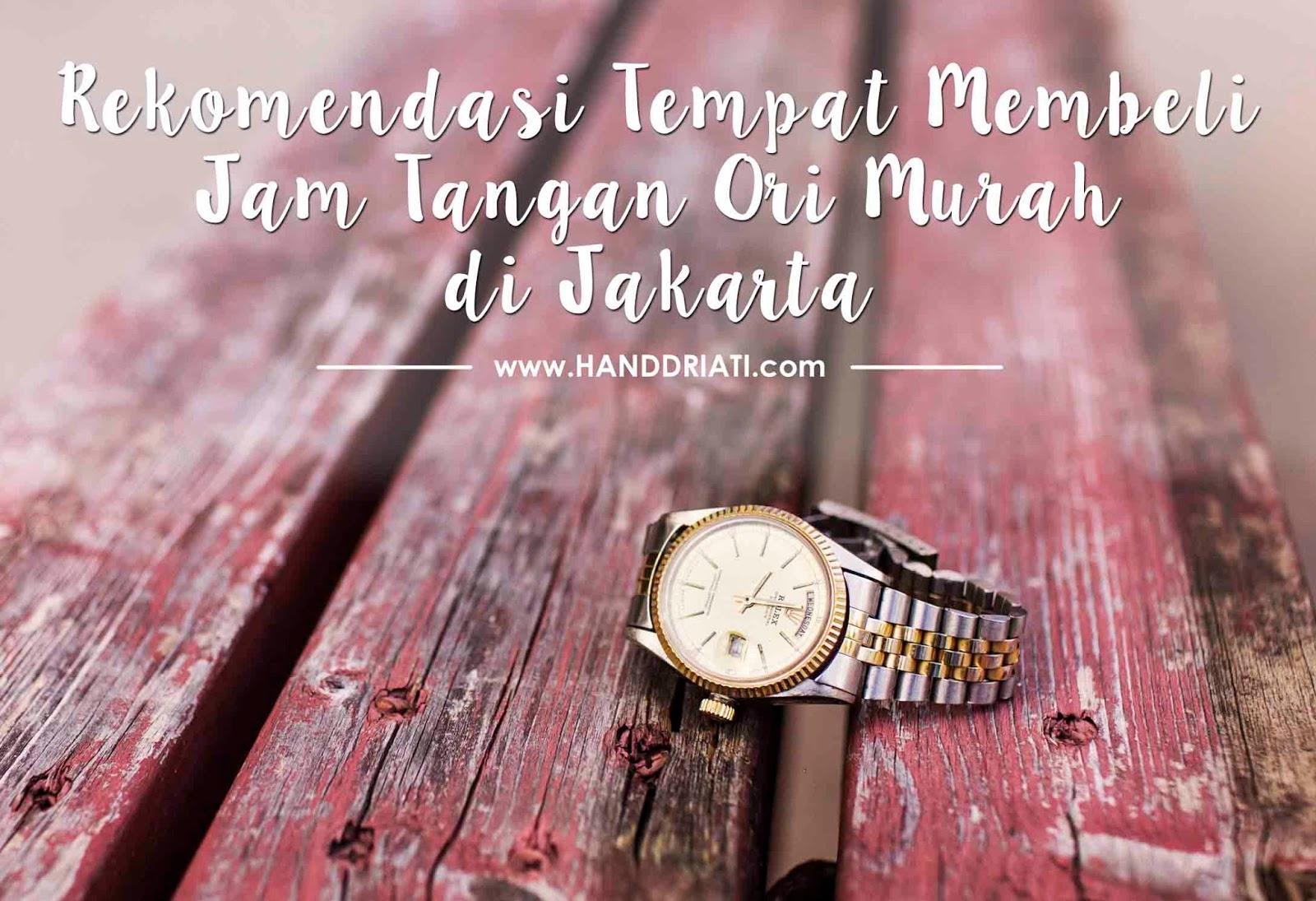 Rekomendasi Tempat membeli Jam Tangan Ori Murah di Jakarta  695c1b8839