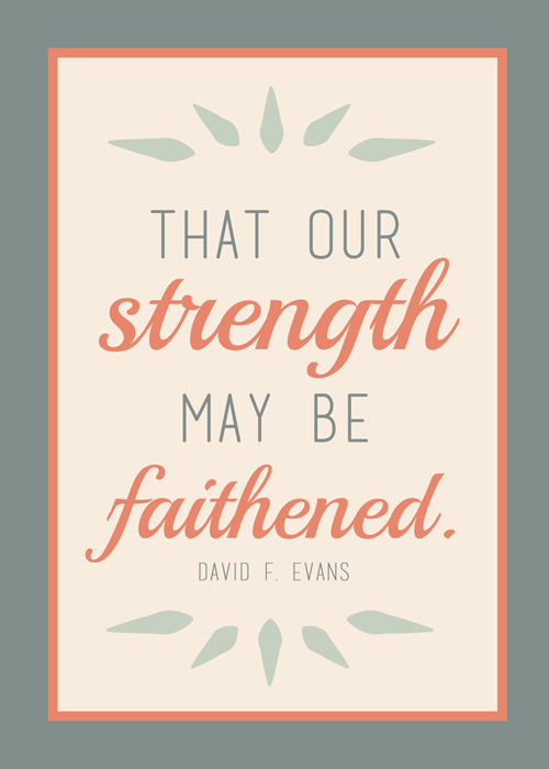 Strength may be faithened printable October 2014 LDS General Conference