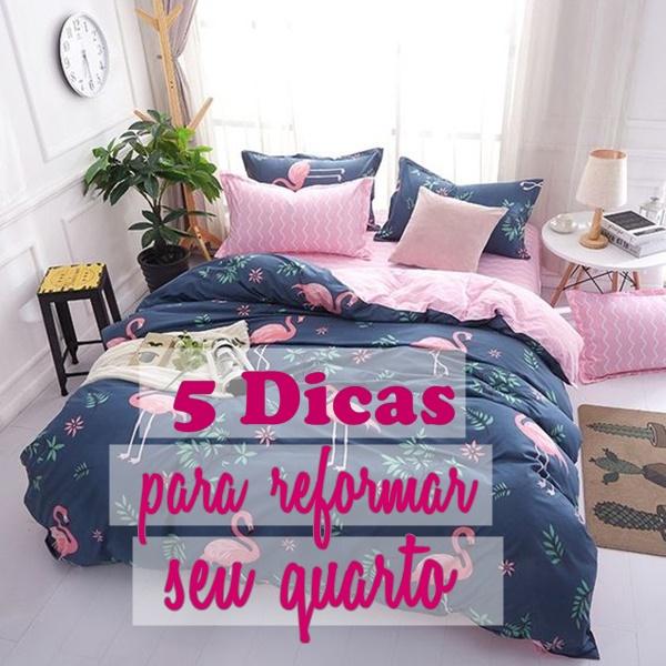 Decoração | 5 Dicas para reformar seu quarto.