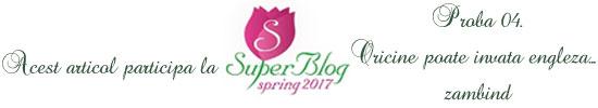 http://super-blog.eu/2017/03/08/proba-4-oricine-poate-invata-engleza-zambind/