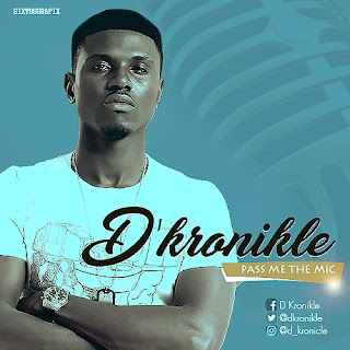 Download D Kronikle FT Slynfit – Pass me The Mic (New music)