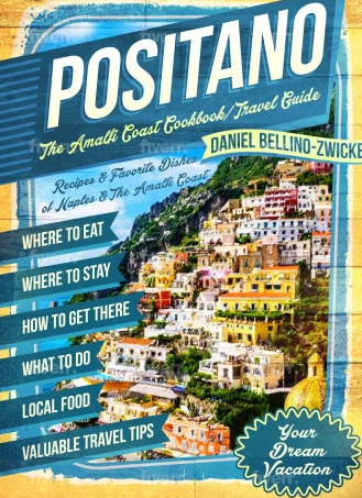 POSITANO The AMALFI COAST COOKBOOK & Travel