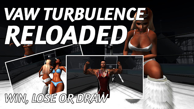 Second Life Wrestling • VAW TURBULENCE: RELOADED (11.8.2018) • WIN, LOSE or DRAW
