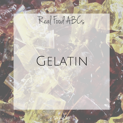 real food abcs - gelatin