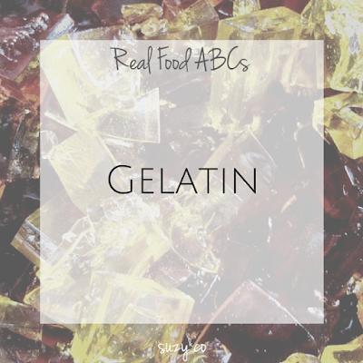 real food abcs - gelatin