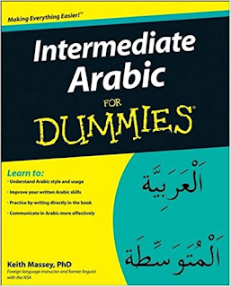 https://www.amazon.com/Intermediate-Arabic-Dummies-Keith-Massey/dp/0470373377/ref=as_li_ss_tl?s=books&ie=UTF8&qid=1501284594&sr=1-1&keywords=massey+intermediate+arabic&linkCode=sl1&tag=keitmassintea-20&linkId=3b25ec3037d4ffb6baa8018880f76920