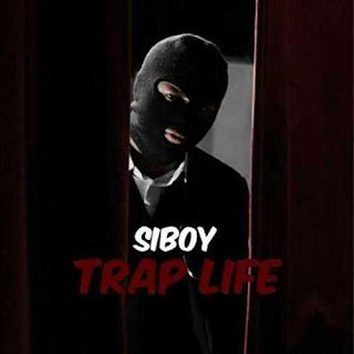 Siboy - Trap Life - Album Download, Itunes Cover, Official Cover, Album CD Cover Art, Tracklist