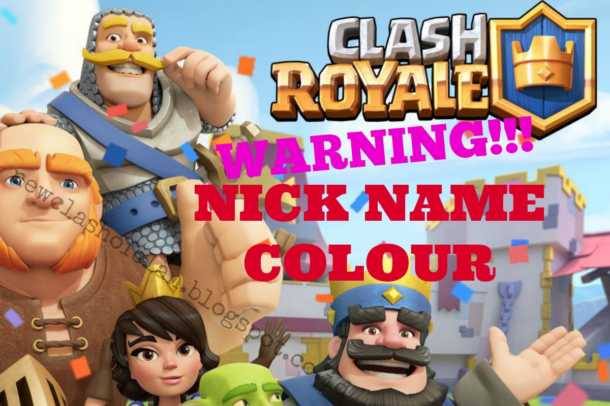 Warning Nick Name Colour Di Game Clash Royale Upate Terbaru 2016
