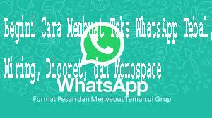 Begini Cara Membuat Teks WhatsApp Tebal, Miring, Dicoret, dan Monospace 1
