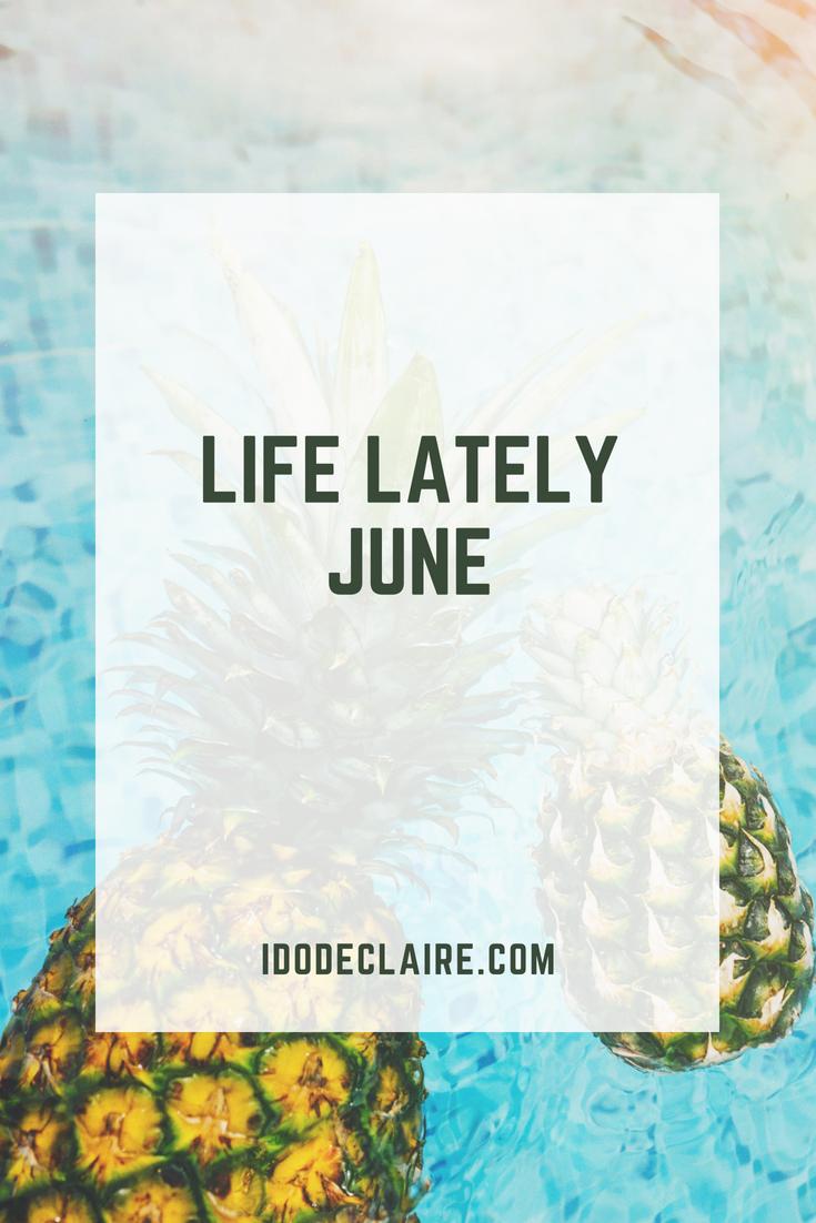 life lately | June