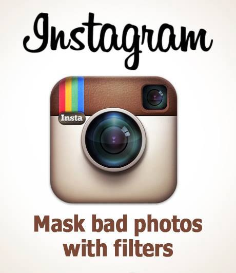 Instagram - mask bad photos with filters