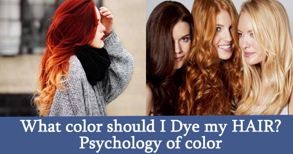 What color should I Dye my HAIR? Psychology of color