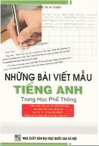 Những Bài Viết Mẫu Tiếng Anh Trung Học Phổ Thông - Trần Thị Ái Thanh