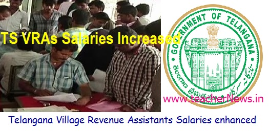 TS VRAs Salaries Increased 6500 to 10500 per Month, VRAs TS Increment GO 94