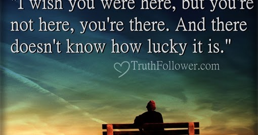 I Wish You Were Here, Luck Quotes