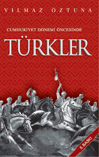 Yılmaz Öztuna - Cumhuriyet Dönemi Öncesinde Türkler