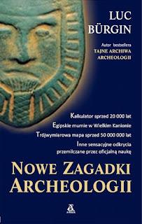 Nowe zagadki archeologii - Luc Burgin