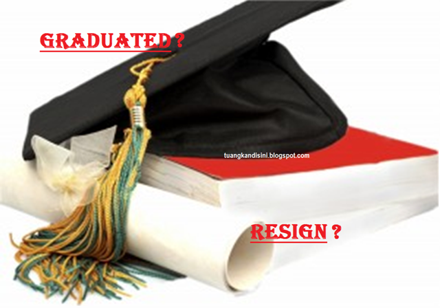 Graduated or Resign
