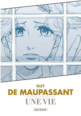 """couverture """"Une vie"""" de Maupassant adapté par Sudio Variety Artworks chez Soleil Manga"""