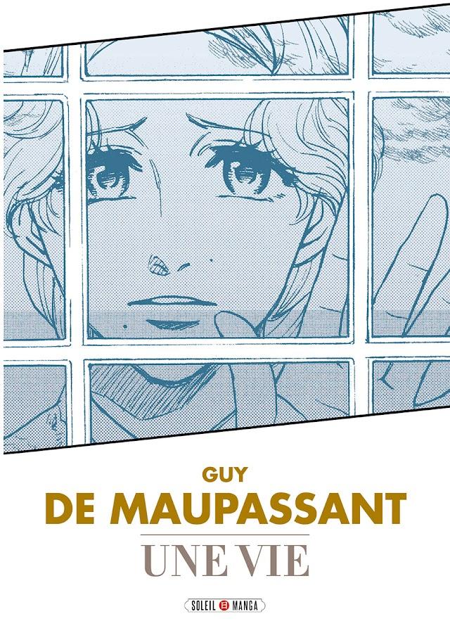 Une vie de Maupassant, l'adaptation Manga - la chronique vivante