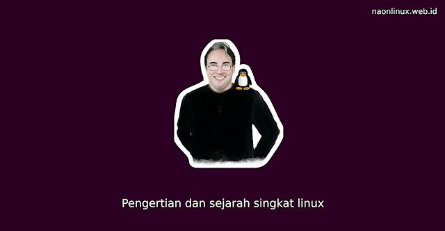 Pengertian Dan Sejarah Singkat Linux